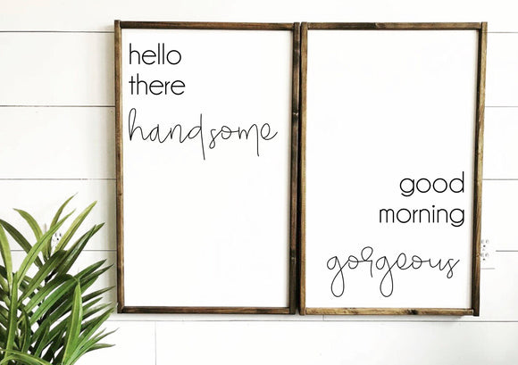 Hello Handsome, Good Morning Gorgeous Framed Wood Sign
