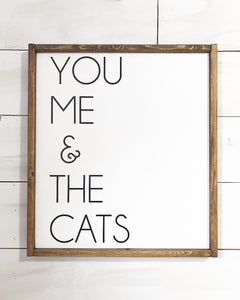 You, Me and The Cats Framed Wood Sign