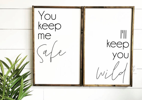 You Keep Me Safe I'll Keep You Wild Set of 2 Framed Wood Signs