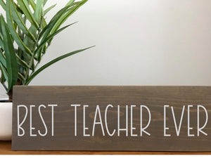 Best Teacher Ever Gift Sign