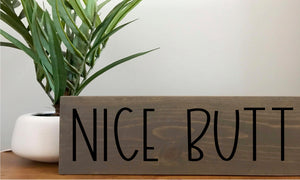 Nice Butt Wood Sign