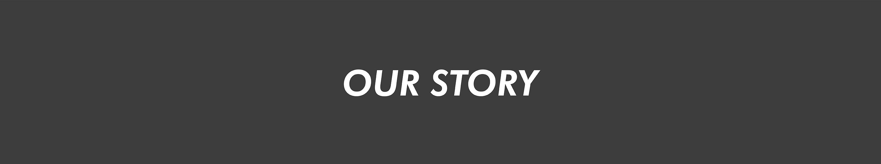 OUR STORY - Banner