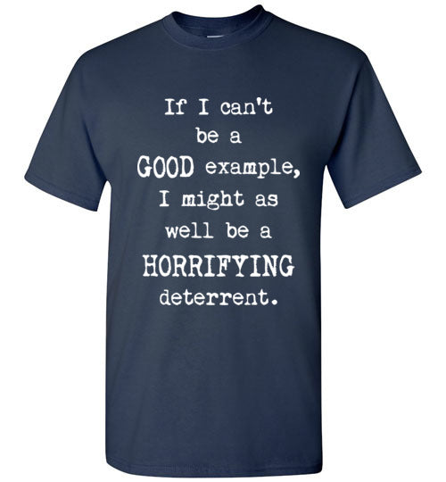 If I cant be a Good Example Mens Graphic Tshirt