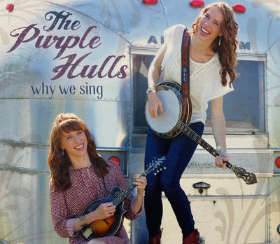 "The Purple Hulls - ""Why We Sing"" CD"