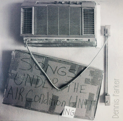 Dennis Parker - Songs Under The Air Condition Ing Unit CD