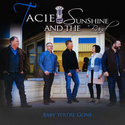 Tacie & the Sunshine Band - Baby You're Gone CD