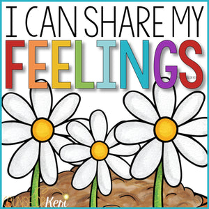 Sharing Feelings with I Feel Statements Classroom Guidance Lesson