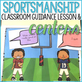 Sportsmanship Lesson and Centers Classroom Guidance Lesson for School Counseling