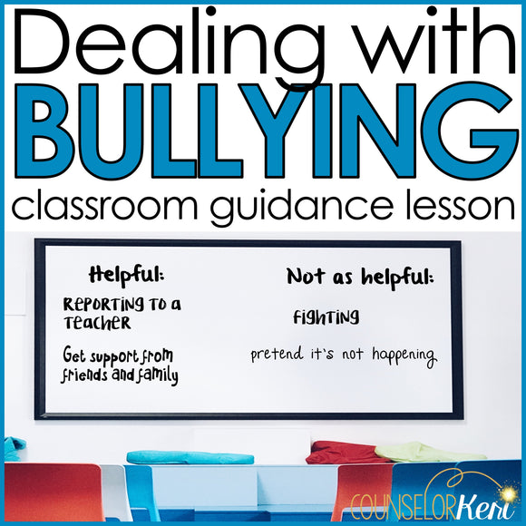 Dealing With Bullying Classroom Guidance Lesson for School Counseling