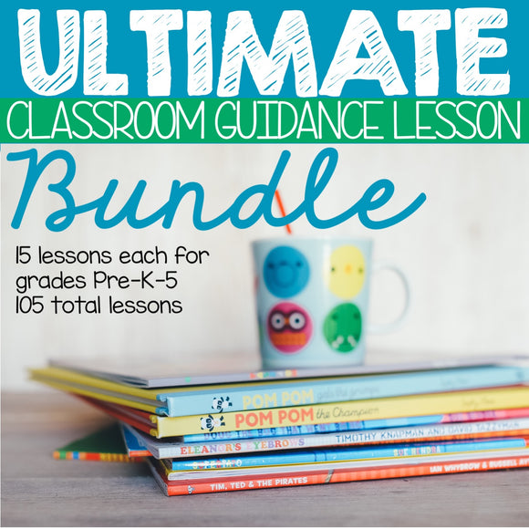 Ultimate Classroom Guidance Lesson Bundle for PK-5 Elementary School Counseling