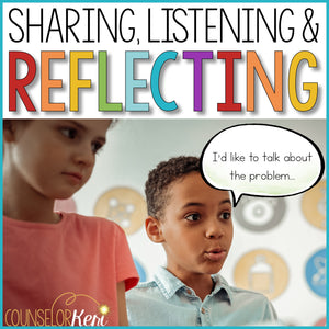 Sharing, Listening, & Reflecting in Conflict Classroom Guidance Lesson