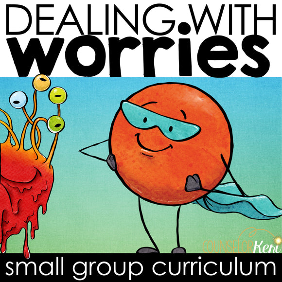 Worry Group Counseling Curriculum: Managing Worries Activities