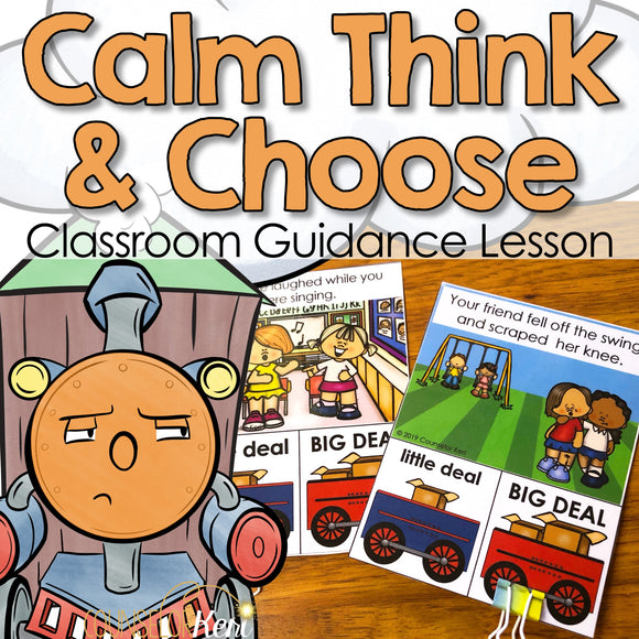 Pause and Think Classroom Guidance Lesson: Calm Think and Choose