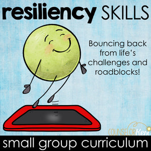 Resiliency Skills Small Group Counseling Curriculum