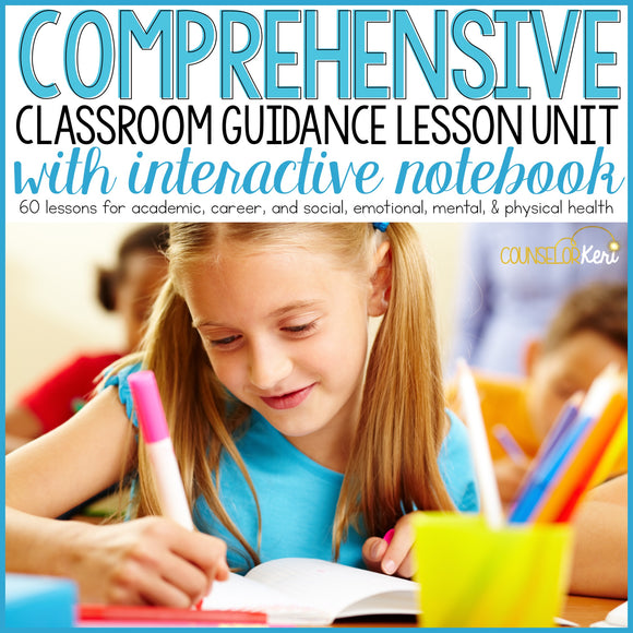 Comprehensive Classroom Guidance Unit with School Counseling Interactive Notebook