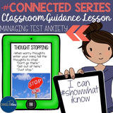 Managing Test Anxiety Classroom Guidance Lesson for School Counseling