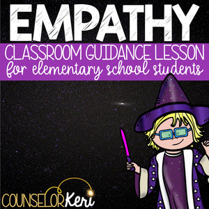 Empathy Classroom Guidance Lesson for Elementary School Counseling