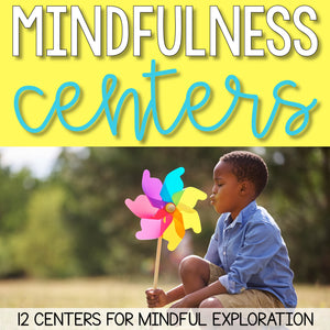 Mindfulness Centers: 12 Mindfulness Activities