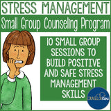 Stress Management Group Counseling Program with Coping Skills Interactive Notebook