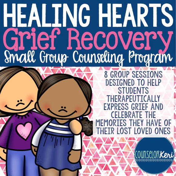 Healing Hearts Grief Recovery Group Counseling Program