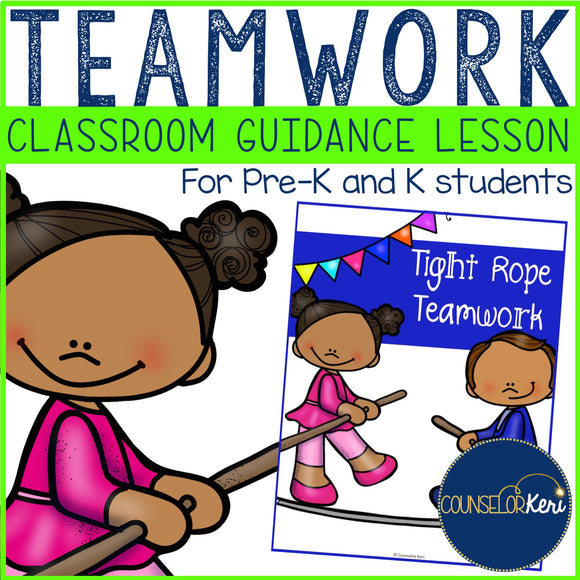 Teamwork & Cooperation Classroom Guidance Lesson for Pre-K and Kindergarten