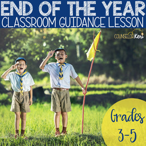 End of the Year Classroom Guidance Lesson for Elementary School Counseling