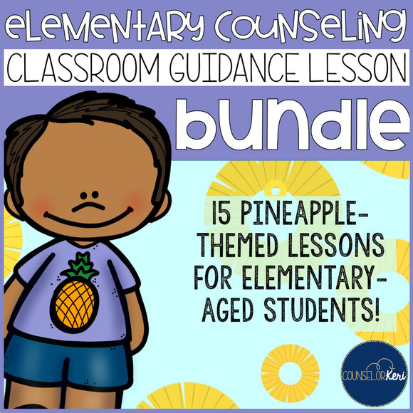 Pineapple Themed Classroom Guidance Lesson Bundle Unit for Early Elementary School Counseling