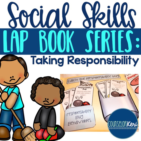 Taking Responsibility Social Skills Lap Book - Elementary School Counseling