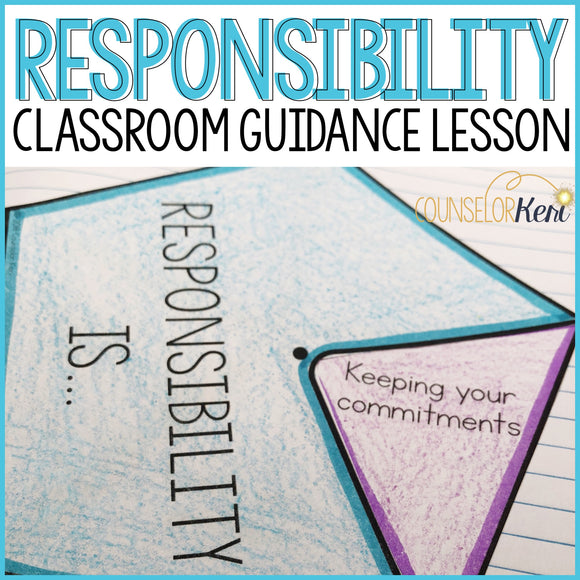Responsibility Lesson: Being Responsible Counseling Classroom Guidance Lesson