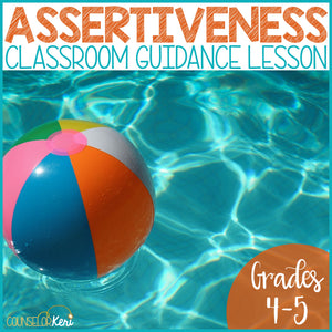 Communication Styles and Assertiveness Counseling Classroom Guidance Lesson