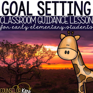 Goal Setting Classroom Guidance Lesson for Early Elementary/Primary