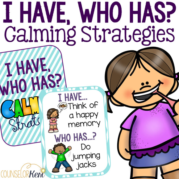 I Have, Who Has Game: Calming Strategies Game for Teaching Coping Skills
