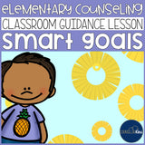 SMART Goals Classroom Guidance Lesson for Elementary School Counseling