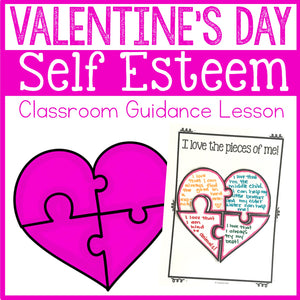 Valentine's Day Self Esteem Activity Classroom Guidance Lesson