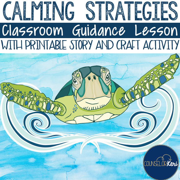 Calming Strategies Classroom Guidance Lesson for Teaching Coping Skills