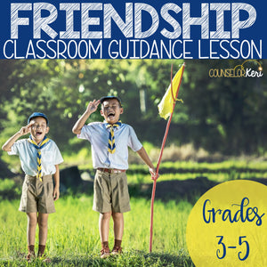 Friendship Classroom Guidance Lesson for Elementary School Counseling