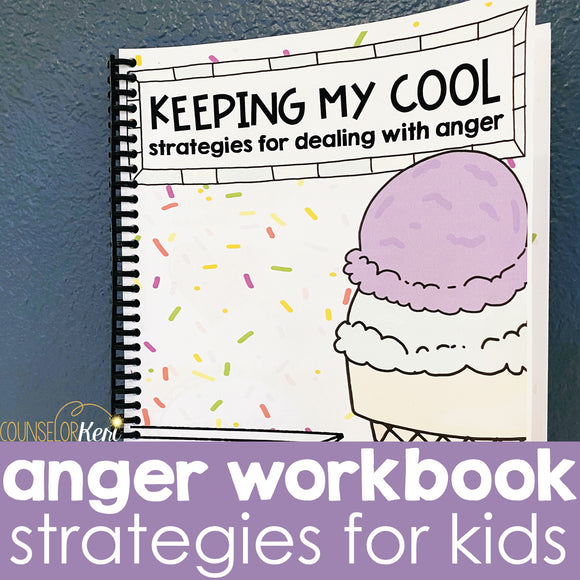 Anger Workbook for Kids: Keeping My Cool with Anger Management Strategies