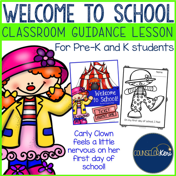 Classroom Guidance Lesson: Welcome to School - Pre-K and Kindergarten