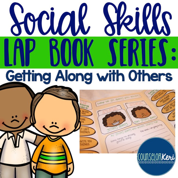 Getting Along with Others Social Skills Lap Book - Elementary School Counseling
