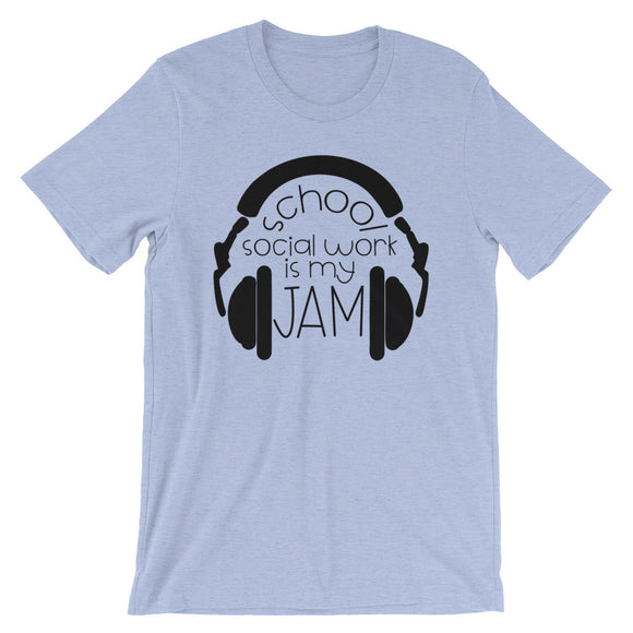 School Social Work is my Jam Short-Sleeve Unisex T-Shirt