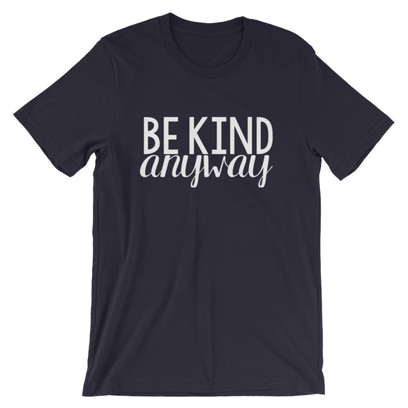 Be Kind Anyway Kindness T-Shirt for School Counselors Short-Sleeve Unisex T-Shirt