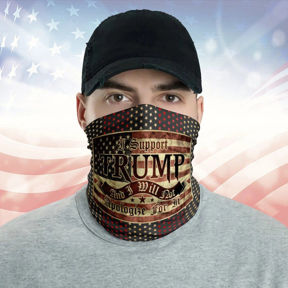 I Support Trump And I Will Not Apologize For It Us Flag Neck Gaiter