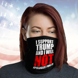I Support Trump And I Will Not Apologize For It Neck Gaiter