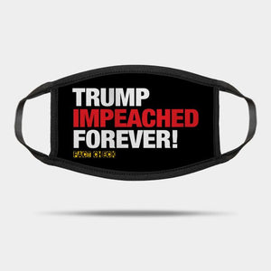 Trump Impeached Forever Reusable Washable Cloth Mask
