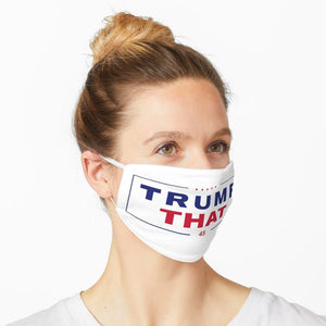 Trump That Custom White Background Washable Cloth Mask