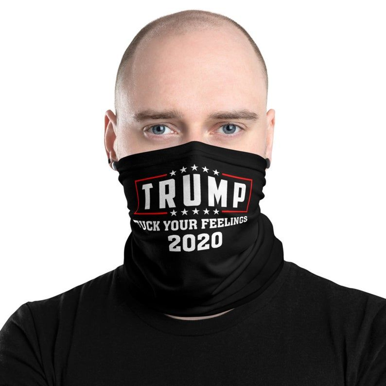 Funny Trump Your Feeling Neck Gaiter