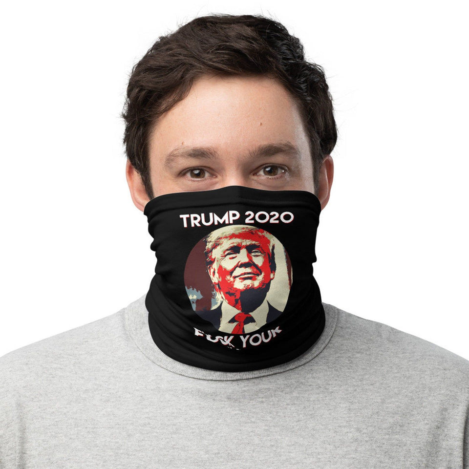 Trump 2020 Fuck Your Feelings Custom Neck Gaiter