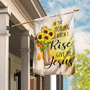 In The Morning When I Rise Give Me Jesus Garden Flags | House Flags | Double Sided Decorative Yard Flag For Spring Summer Fall Winter