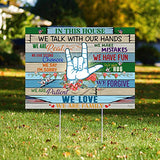 "ASL Sign Language In This House We Talk with Our Hands 24""x18"" Decorative Campaign House Garden Yard Signs 