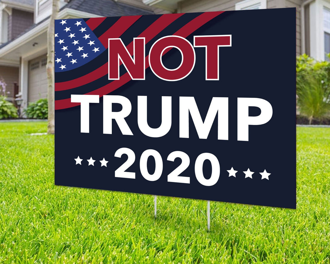 Not Trump 2020 Yard Sign Decorative Campaign House Garden Yard Signs | Lawn Signage